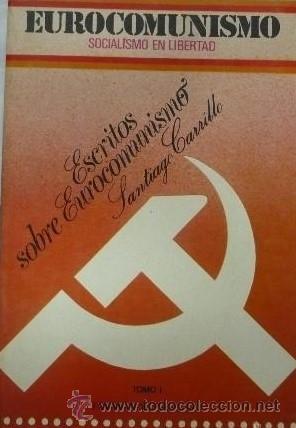 EUROCOMUNISMOS.SOCIALISMO EN LIBERTAD DE: SANTIAGO CARRILLO (Libros de Segunda Mano - Pensamiento - Política)