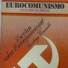 Libros de segunda mano: EUROCOMUNISMOS.SOCIALISMO EN LIBERTAD DE: SANTIAGO CARRILLO. Lote 46770757
