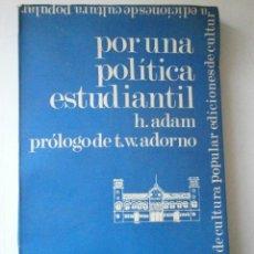 Libros de segunda mano: POR UNA POLITICA ESTUDIANTIL ADAM HERIBERT CULTURA POPULAR 1968. Lote 46871536