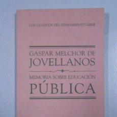 Libros de segunda mano: MEMORIA SOBRE LA EDUCACIÓN PÚBLICA. GASPAR MELCHOR DE JOVELLANOS. TDK216. Lote 46893449