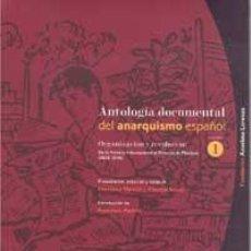 Libros de segunda mano: ANTOLOGÍA DOCUMENTAL DEL ANARQUISMO ESPAÑOL. FRANCISCO MADRID Y CLAUDIO VENZA.. Lote 47094605