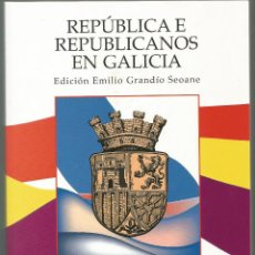 Libros de segunda mano: REPÚBLICA E REPUBLICANOS EN GALICIA. Lote 47257825