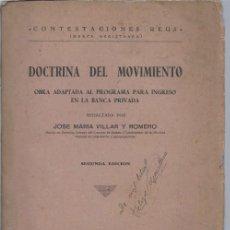 Libros de segunda mano: DOCTRINA DEL MOVIMIENTO, OBRA ADAPTADA AL PROGRAMA PARA INGRESO EN LA BANCA PRIVADA, ED.REUS 1949. Lote 47296410