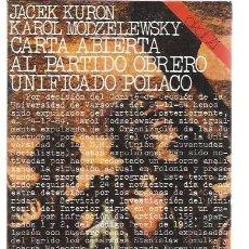 Libros de segunda mano: CARTA ABIERTA AL PARTIDO OBRERO UNIFICADO POLACO, JACEK KURON Y KAROL MODZELEWSKY, AKAL BCN 1976. Lote 47337230
