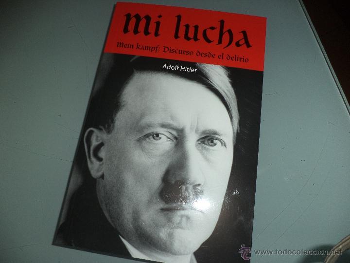 MI LUCHA - ADOLF HITLER. (Libros de Segunda Mano - Pensamiento - Política)