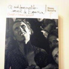 Libros de segunda mano: EL SUBDESARROLLO SOCIAL EN ESPAÑA CAUSAS Y CONSECUENCIAS, DE VICENTE NAVARRO. Lote 47479486