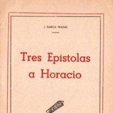 Libros de segunda mano: TRES EPÍSTOLAS A HORACIO. J GARCIA PRADAS.. Lote 47634302