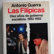 Livros em segunda mão: LAS FILÍPICAS DIEZ AÑOS DE GOBIERNO SOCIALISTA -A GUERRA - SOCIALISMO FELIPE GONZÁLEZ POLÍTICA LIBRO. Lote 47638919