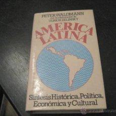 Libros de segunda mano: AMERICA LATINA, WALDMANN, SINTESIS HISTORICA POLITICA Y ECONOMICA Y CULTURAL. Lote 47760261
