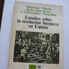 Libros de segunda mano: LIBRO Nº 54 - ESTUDIOS SOBRE LA REVOLUCION BURGUESA DE ESPAÑA - BARTOLOME CLAVERO. Lote 47764262
