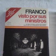 Libros de segunda mano: FRANCO VISTO POR SUS MINISTROS . Lote 47811425