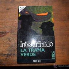 Libros de segunda mano: INTXAURRONDO LA TRAMA VERDE, PEPE REI, TXALAPARTA, 1996. Lote 169399420