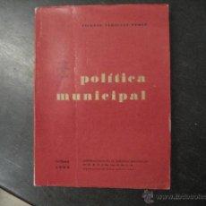 Libros de segunda mano: POLITICA MUNICIPAL. VICENTE VARILLAS PEREZ, JONS , 1965, FALANGE FUNCIONAMIENTO VIZCAYA, DEDICADO. Lote 47877076