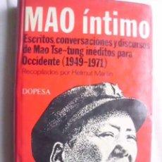 Libros de segunda mano: MAO ÍNTIMO. ESCRITOS, CONVERSACIONES Y DISCURSOS DE MAO TSE-TUNG INÉDITOS PARA OCCIDENTE (1949-1971). Lote 288008078