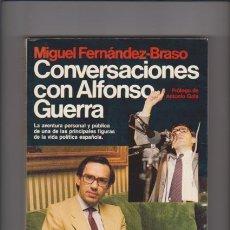 Libros de segunda mano: ALFONSO GUERRA - CONVERSACIONES - EDITORIAL PLANETA 1983 / ILUSTRADO FOTOS. Lote 47952492