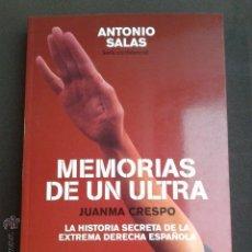 Libros de segunda mano: MEMORIAS DE UN ULTRA LA HISTORIA SECRETA DE LA EXTREMA DERECHA ESPAÑOLA - ANTONIO SALAS TEJADA 2006. Lote 47955443