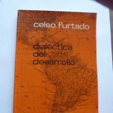 Libros de segunda mano: LIBRO Nº 198- DIALECTICA DEL DESARROLLO - CELSO FUERTADO. Lote 47955717