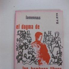 Libros de segunda mano: EL DOGMA DE LOS HOMBRES LIBRES. LAMENNAIS. COLECCION LEE Y DISCUTE Nº 24. EDITORIAL ZYX.. Lote 295517618