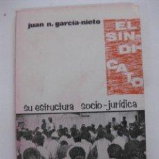 Libros de segunda mano: EL SINDICATO. JUAN N. GARCIA-NIETO. COLECCION LEE Y DISCUTE Nº 27. EDITORIAL ZYX.. Lote 48020232