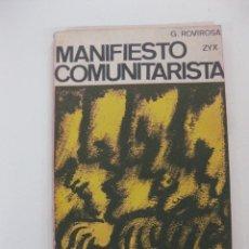 Libros de segunda mano: MANIFIESTO COMUNITARISTA. GUILLERMO ROVIROSA. COLECCION LEE Y DISCUTE Nº 16. EDITORIAL ZYX.. Lote 48021057