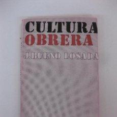 Libros de segunda mano: CULTURA OBRERA. BUENO LOSADA. COLECCION LEE Y DISCUTE Nº 29. EDITORIAL ZYX.. Lote 48022216