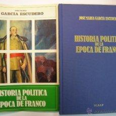 Libros de segunda mano: JOSE GARCIA ESCUDERO: HISTORIA POLITICA DE LA EPOCA DE FRANCO. RIALP 1987. Lote 48082229