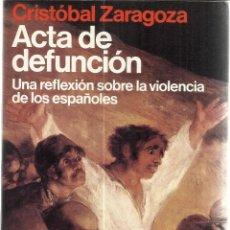 Libros de segunda mano: ACTA DE DEFUNCIÓN. CRISTOBAL ZARAGOZA. PLANETA. BARCELONA. 1985. Lote 48138959
