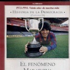 Libros de segunda mano: Hª DE LA DEMOCRACIA. LA AVENTURA DE LA LIBERTAD. CAPÍTULO 29: EL FENOMENO MARADONA. A-P-1015,2. Lote 228326560