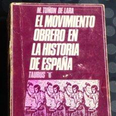 Libros de segunda mano: EL MOVIMIENTO OBRERO EN LA HISTORIA DE ESPAÑA. M.TUÑON DE LARA. Lote 48341024