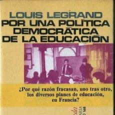 Libros de segunda mano: LOUIS LEGRAND : POR UNA POLÍTICA DEMOCRÁTICA DE LA EDUCACIÓN (PENÍNSULA, 1981) . Lote 48387157