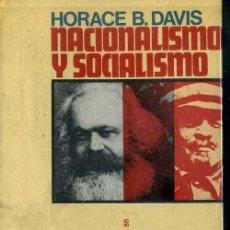 Libros de segunda mano: HORACE B. DAVIS : NACIONALISMO Y SOCIALISMO (PENÍNSULA, 1972) . Lote 48387576