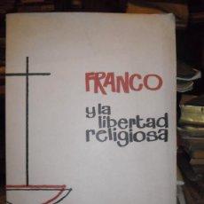 Libros de segunda mano: FRANCO Y LA LIBERTAD RELIGIOSA. Lote 48483581