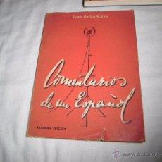 Libros de segunda mano: COMENTARIOS DE UN ESPAÑOL.JUAN DE LA COSA VALENCIA 1947(SEGUNDA EDICION). Lote 48495119