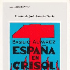 Libros de segunda mano: ESPAÑA EN CRISOL. BASILIO ÁLVAREZ. Lote 48698478