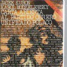 Libros de segunda mano: CARTA ABIERTA AL PARTIDO OBRERO UNIFICADO POLACO, JACEK KURON Y KAROL MODZELWSKY, AKAL MADRID 1976. Lote 48712574