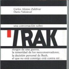 Libros de segunda mano: UNA CONVERSDACIÓN SOBRE IRAK, CARLOS ALONSO ZALDÍVAR Y DARÍO VALCÁRCEL, ED. BIBLIOTECA NUEVA 2003. Lote 48734484