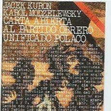 Libros de segunda mano: CARTA ABIERTA AL PARTIDO OBRERO UNIFICADO POLACO, JACEK KURON, KAROL MODZELEWSKY, AKAL 74 53 MADRID . Lote 48745340