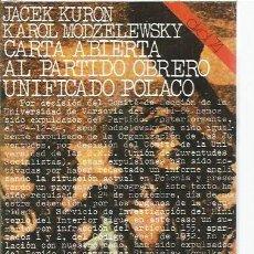 Libros de segunda mano: CARTA ABIERTA AL PARTIDO OBRERO UNIFICADO POLACO, JACEK KURON KAROL MODZELEWSKY, AKAL 74 53 MADRID. Lote 48745468