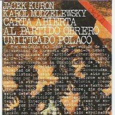 Libros de segunda mano: CARTA ABIERTA AL PARTIDO OBRERO UNIFICADO POLACO, JACEK KURON KAROL MODZELEWSKY AKAL 74 53 MADRID. Lote 48745598