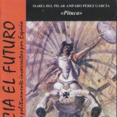 Libros de segunda mano: HACIA EL FUTURO. MARÍA DEL PILAR AMPARO PÉREZ GARCÍA PITUCA (FALANGE, ESPAÑA, FALANGISTA, FASCISMO). Lote 48747206