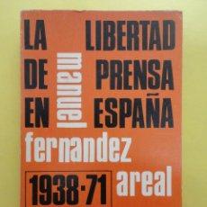 Libros de segunda mano: LA LIBERTAD DE PRENSA EN ESPAÑA. MANUEL FERNANDEZ AREAL. Lote 169966653