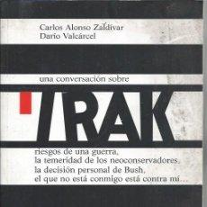 Libros de segunda mano: UNA CONVERSACIÓN SOBRE IRAK, CARLOS ALONSO ZALDIVAR, DARÍO VALCÁRCEL, BIBLIOTECA NUEVA 2003 MADRID. Lote 48901098