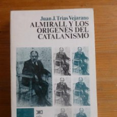 Libros de segunda mano: ALLMIRALL Y LOS ORIGENES DEL CAPITALISMO. JUAN J. TRIAS VEJARANO. ED. SIGLO XXI. 1975 444 PAG. Lote 48902690