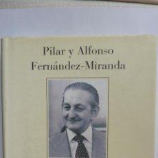 Libros de segunda mano: LIBRO Nº 551 - LO QUE EL REY ME HA PEDIDO - PILAR Y ALFONSO FERNANDEZ - MIRANDA. Lote 48907051