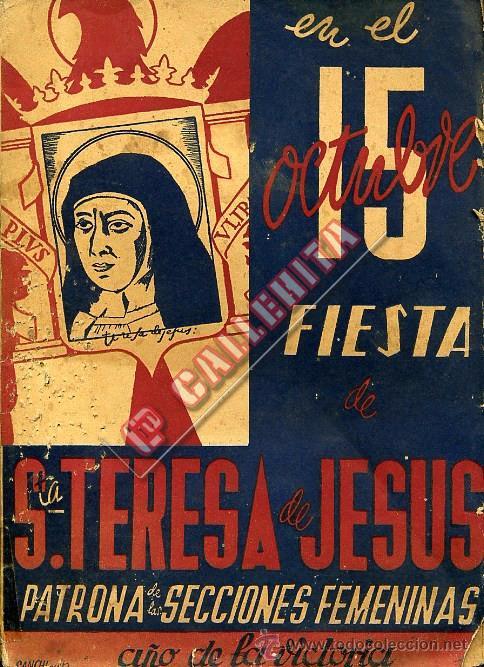 EN EL 15 DE OCTUBRE FIESTA DE SANTA TERESA DE JESÚS PATRONA DE LAS SECCIONES FEMENINAS.1940 MADRID. (Libros de Segunda Mano - Pensamiento - Política)