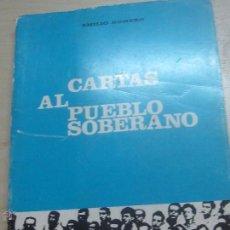 Libros de segunda mano: CARTAS AL PUEBLO SOBERANO EMILIO ROMERO AFRODISIO AGUADO AÑO 1965. Lote 49011409