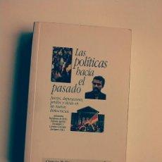 Libros de segunda mano: LAS POLITICOS HACIA EL PASADO. POLTIICA, PENSAMIENTO, ENSAYO. CULTURA. Lote 49093189