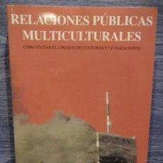 Libros de segunda mano: RELACIONES PÚBLICAS MULTICULTURALES. DR. JOSÉ DANIEL BARQUERO. ED / FURTWANGEN - 2008. COMO NUEVO.. Lote 49256794
