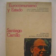 Libros de segunda mano: EUROCOMUNISMO Y ESTADO - SANTIAGO CARRILLO - EDITORIAL CRÍTICA - AÑO 1977.. Lote 49353731