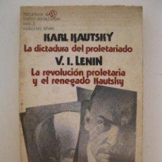 Libros de segunda mano: LA DICTADURA DEL PROLETARIADO - K. KAUTSKY - LA REVOLUCIÓN PROLETARIA Y EL RENEGADO KAUTSKY - LENIN.. Lote 49353849